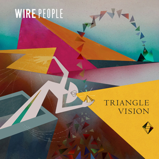 Wire People - Triangle Vision