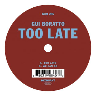 Gui Boratto - Too Late EP