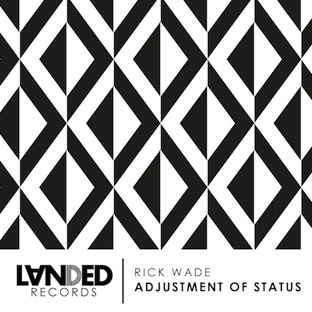 Rick Wade - Adjustment of Status EP