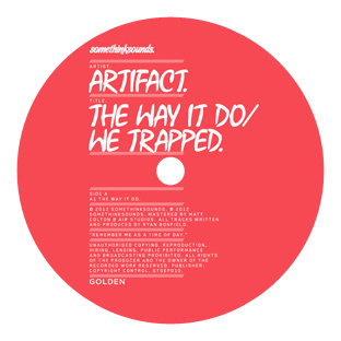 Artifact - The Way It Do / We Trapped