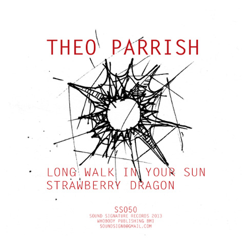 Theo Parrish - Long Walk In Your Sun / Strawberry Dragon