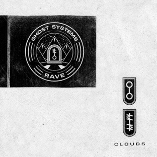 Clouds - Ghost Systems Rave