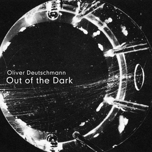 Oliver Deutschmann - Out Of The Dark cover