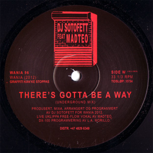 DJ Sotofett feat. Madteo - There's Gotta Be A Way