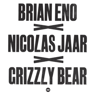 Brian Eno / Grizzly Bear – Nicolas Jaar remixes