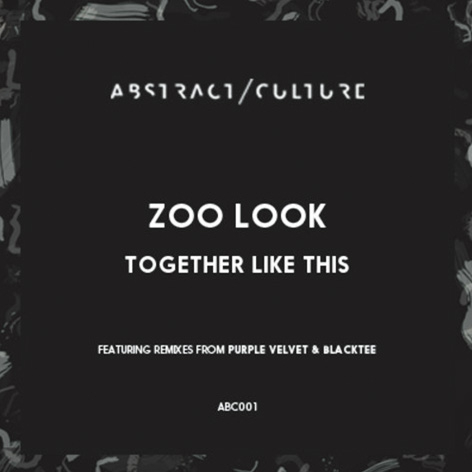 Zoo Look - Together Like This EP