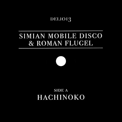 Simian Mobile Disco & Roman Flügel - Hachinoko