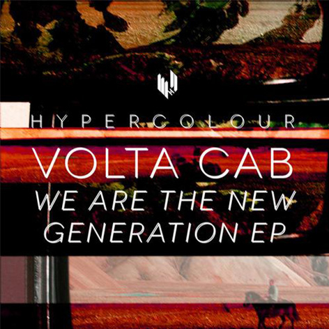 Volta Cab – We Are The New Generation EP