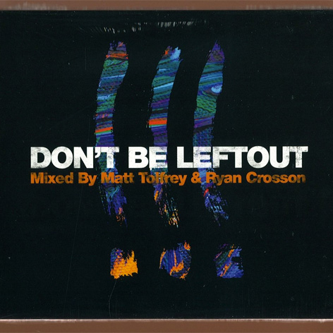 Matt Tolfrey & Ryan Crosson - Don't Be Leftout