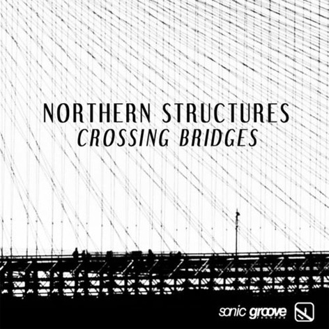 Northern Structures - Crossing Bridges