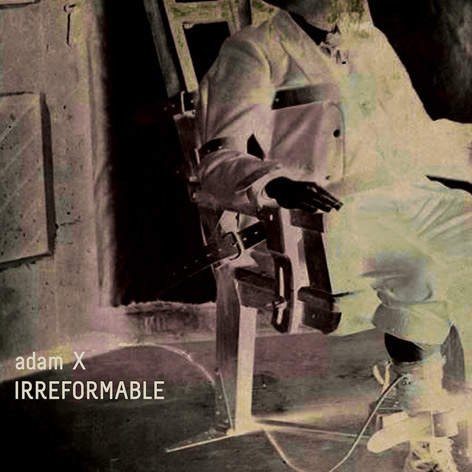 Adam X - Irreformable