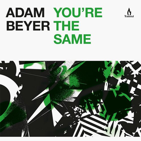 Adam Beyer - You're The Same