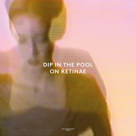 Dip In The Pool - On Retinae