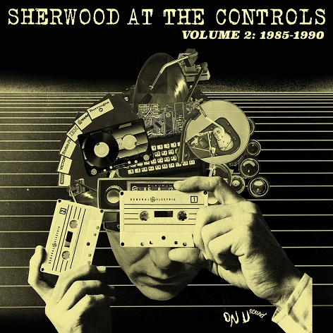 Various - Sherwood At The Controls Volume 2: 1985-1990