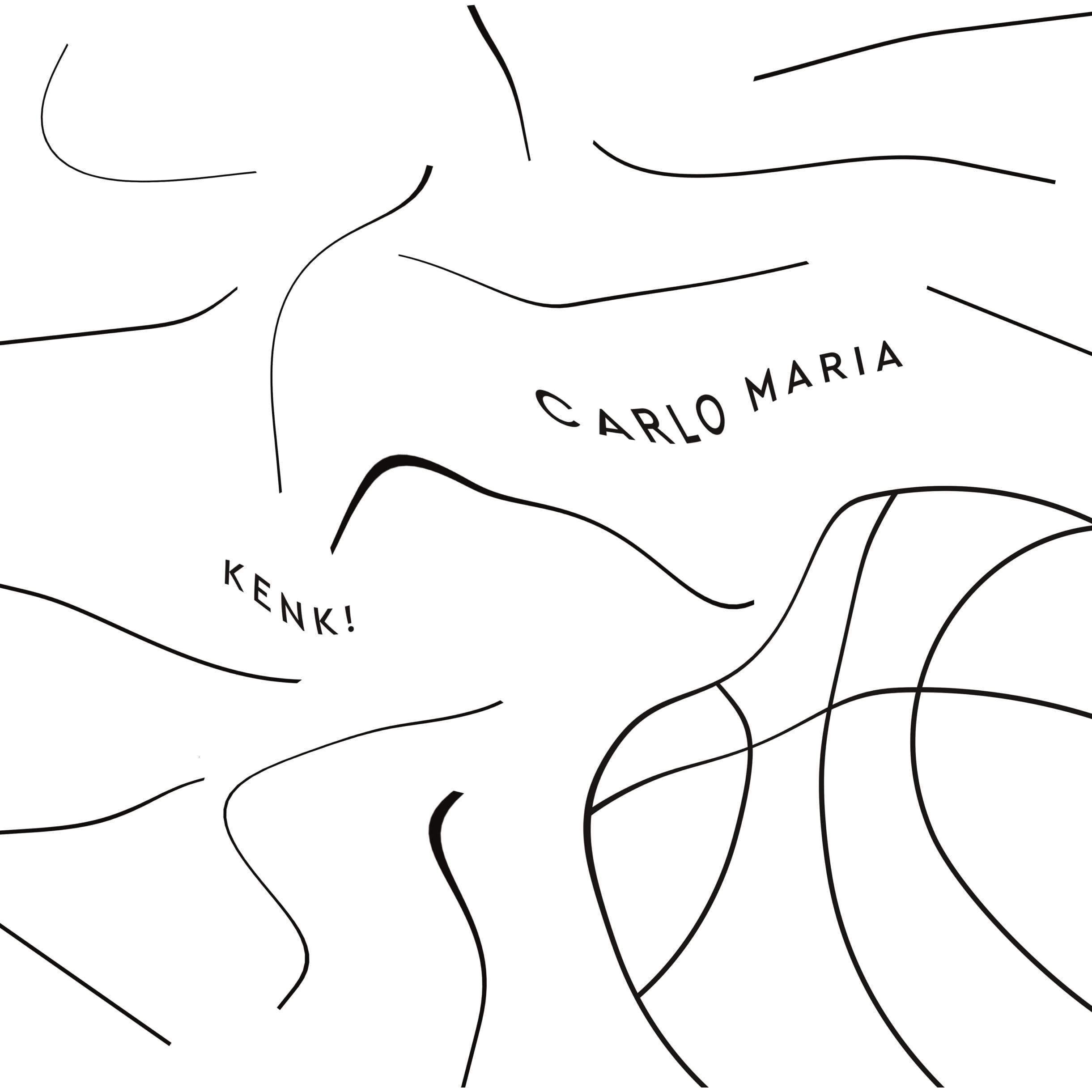 Carlo Maria - Kenk! (Brutaz)