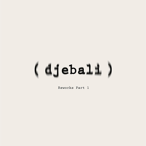 Djebali - Album Reworks Vol. 1