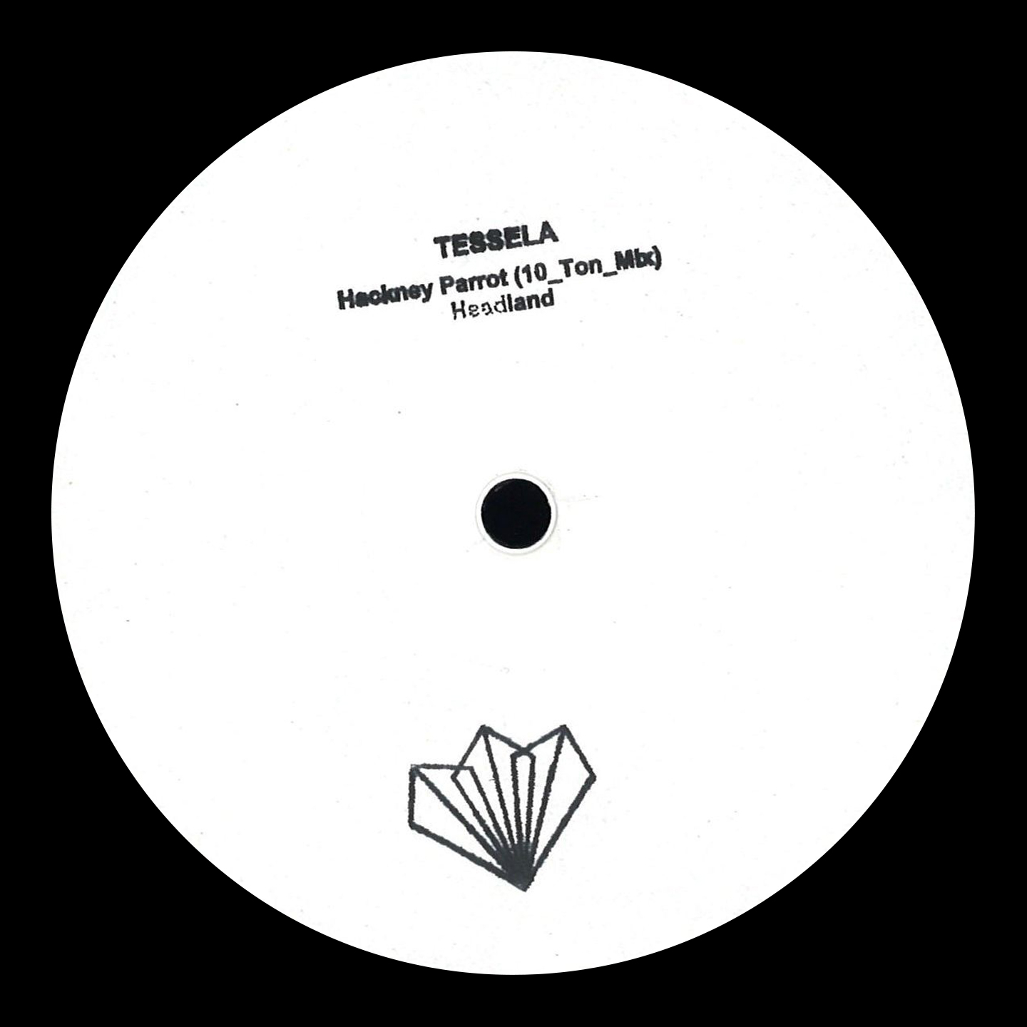 Tessela ‎- Hackney Parrot (10 Ton Mix) / Headland