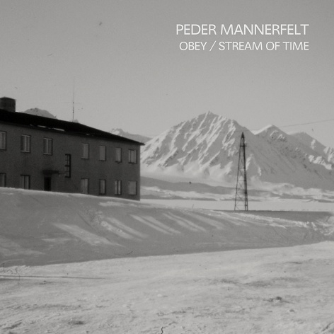 Peder Mannerfelt - Obey / Stream Of Time