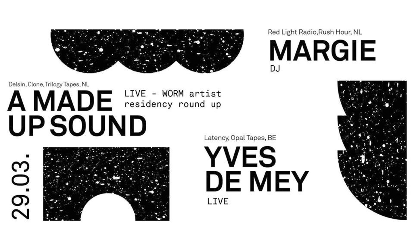 A Made Up Sound and Yves De Mey at Worm