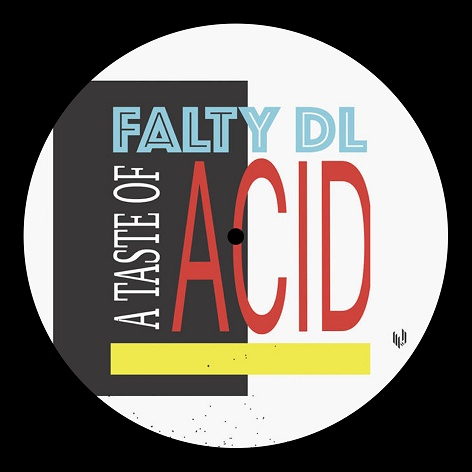 Falty DL - A Taste Of Acid