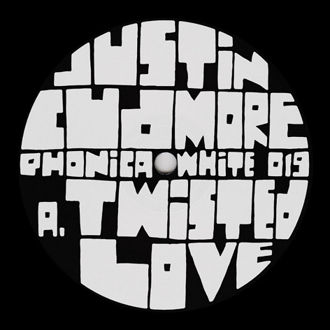 Justin Cudmore - Twisted Love / About To Burst