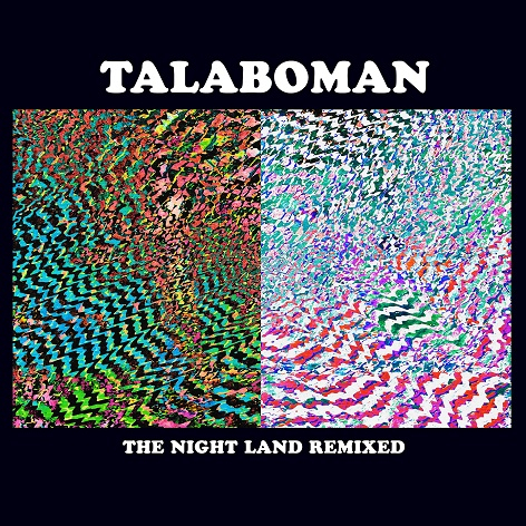 Talaboman - The Night Land Remixed