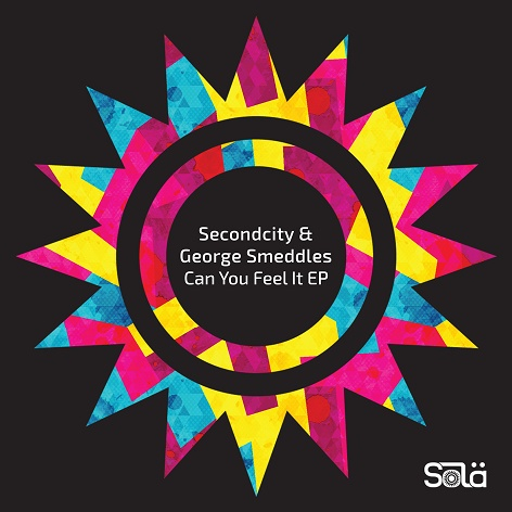 Secondcity & George Smeddles - Can You Feel It EP