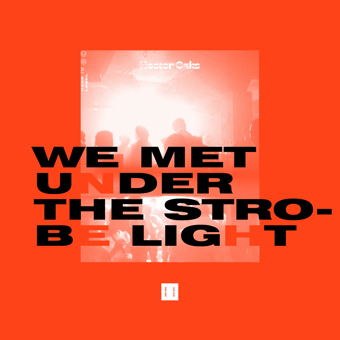 Héctor Oaks - We Met Under The Strobe Light