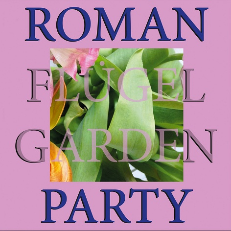 Roman Flügel - Garden Party